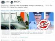 Fact Check : కాశ్మీర్ కు చెందిన ఐఏఎఫ్ పైలట్ హిలాల్ అహ్మద్ ఫ్రాన్స్ నుండి భారత్ కు రఫేల్ ను తీసుకొచ్చారా..?